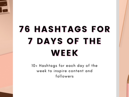 76 Hashtags for 7 days of the Week