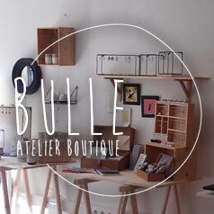 bulle - atelier boutique
