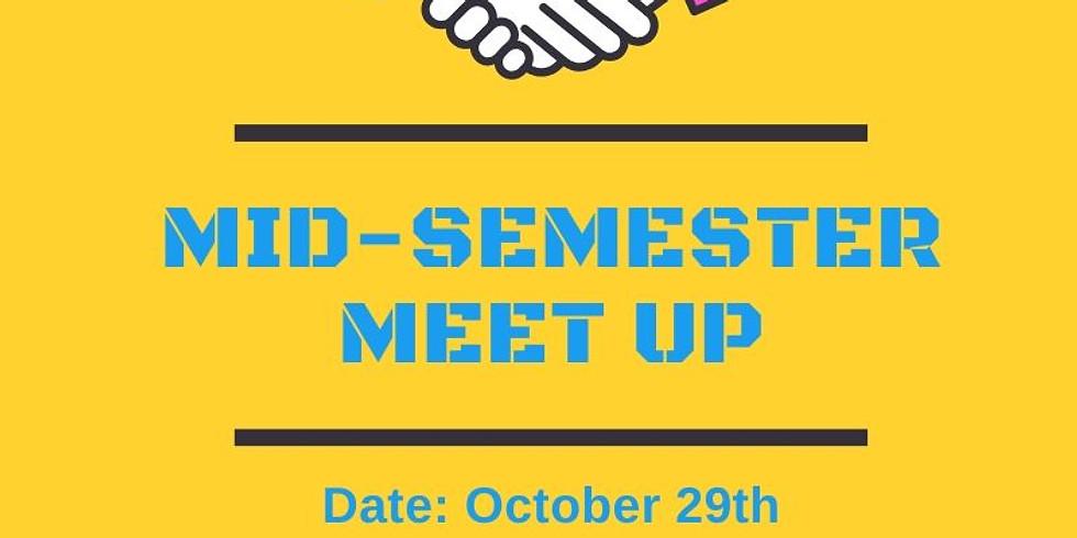 Mid-Semester Meet Up