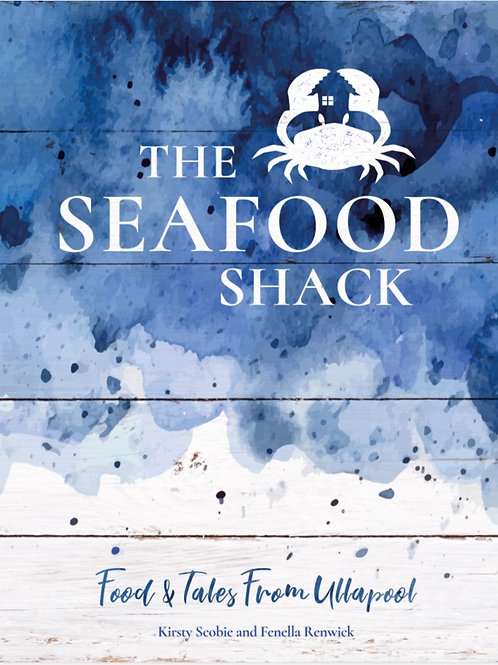 The Seafood Shack, Food and Tales from Ullapool
