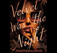 Velvet Was the Night Moreno-Garcia.png