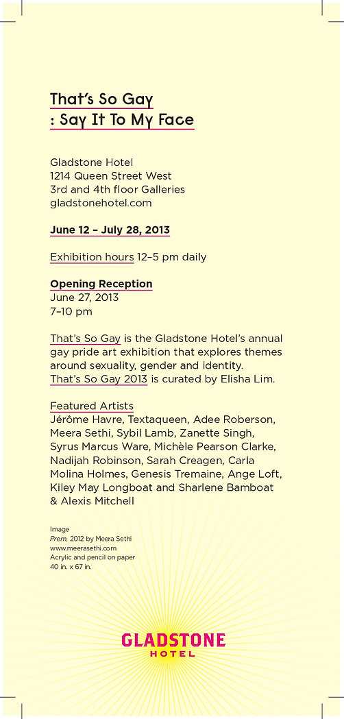 The postcard for That's So Gay: Say It To My Face curated by Elisha Lim in 2013. Contains exhibition details.