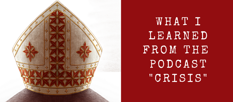 "The ""Crisis"" Podcast from the Catholic Project: An Honest Review"