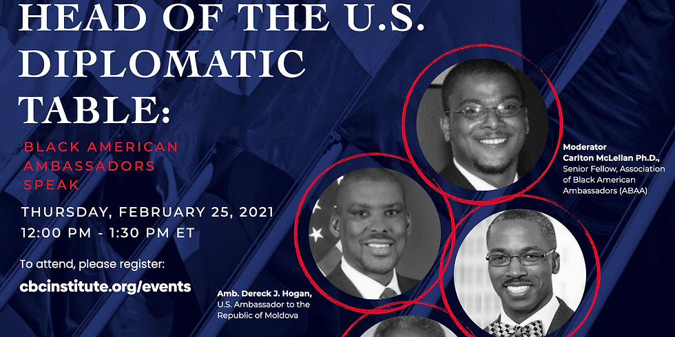 Sitting at the Head of the U.S. Diplomatic Table: Black American Ambassadors Speak