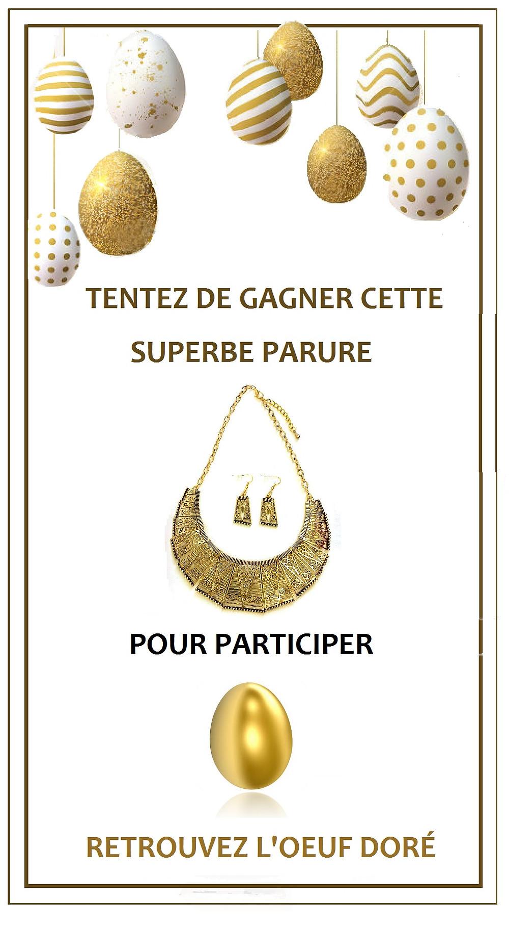 🎁   CONCOURS    🎁  Tirage au sort mardi 18 avril à 20 heures. www.chabada-accessoires.com vous gâte pour Pâques ❣️ ✨Pour tenter de GAGNER la parure collier et boucles d'oreille dorés✨  Trouvez l'oeuf doré sur www.chabada-accessoires.com et cliquez dessus 🍀 Likez la page Bijoux Chabada 🍀 Commentez le post sans donner d'indice 🍀 Invitez 2 ami(e)s à participer 🍀 Croisez les doigts ! BONNE CHANCE !