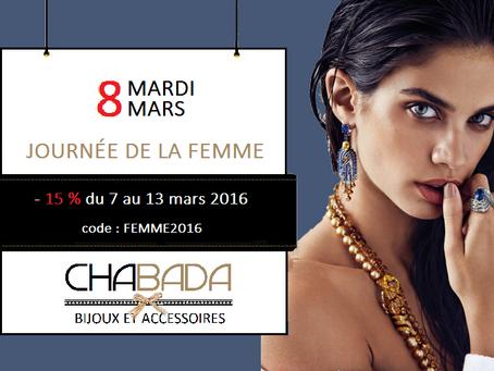 Chabada Bijoux Fête la Femme !              du 7 au 13 Mars 2016