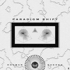Houman x Dugosh - Paradigm Shift.jpg