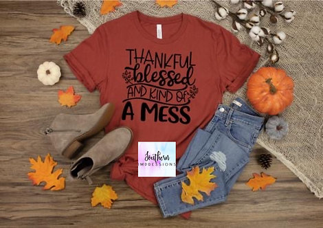Thankful, Bless and Kind of a Mess
