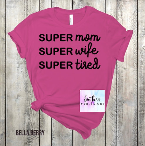 Super Mom, Wife, Tired