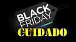 BLACK FRIDAY: Cuidado redobrado para não cair em golpes