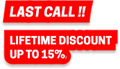 LAST CALL !! LIFETIME DISCOUNT UP TO 15%