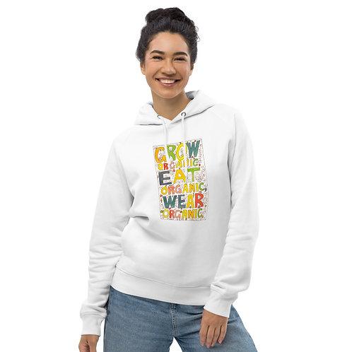 Grow organic, eat organic, wear organic - Unisex eco pullover hoodie
