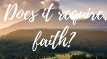 Does it require faith?