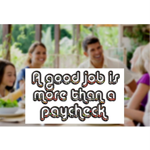 A Good Job is More than a Paycheck