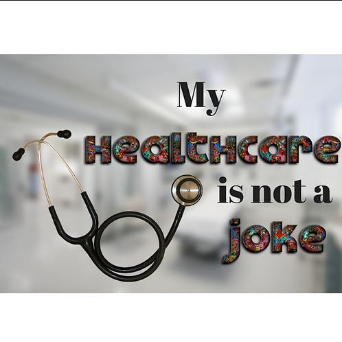 My Healthcare is Not a Joke