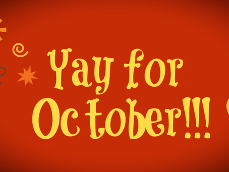 Yay for October!!!