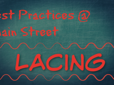 Best Practices @ Main Street: Lacing
