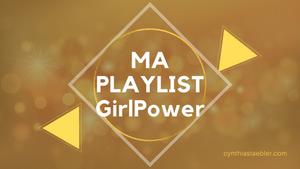 Ma playlist GirlPower !