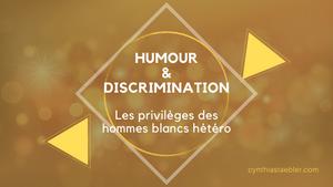 Humour et discrimination : les privilèges des hommes blancs hétéro