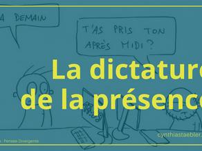 La dictature de la présence