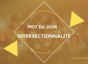 Mot du jour : Intersectionnalité