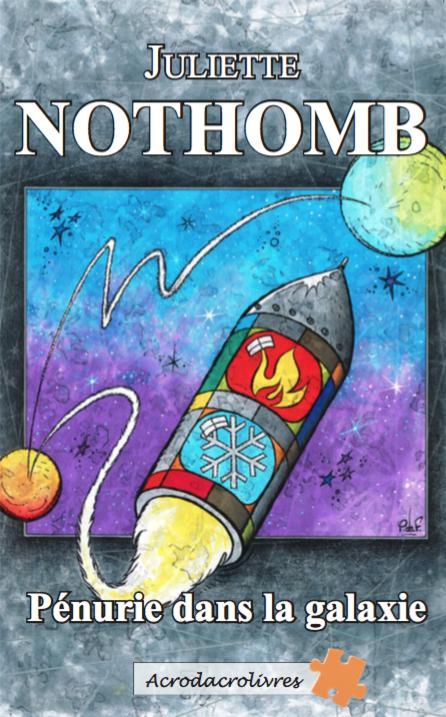 Pénurie dans la galaxie-J.Nothomb