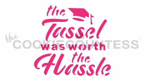 Tassle was worth the hassle