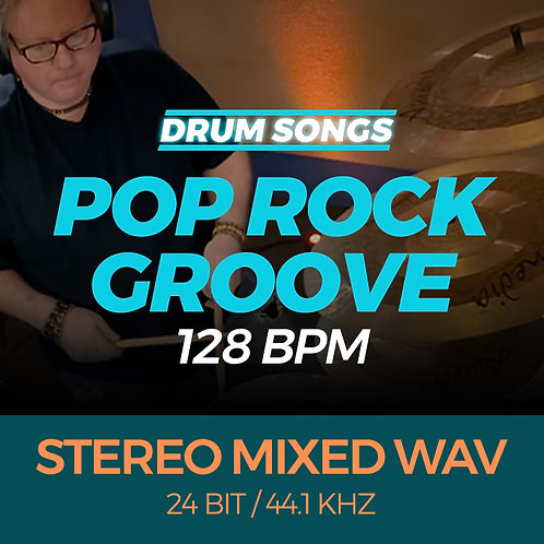 Pop Rock Groove DRUM SONGS 128 bpm STEREO MIXED WAV