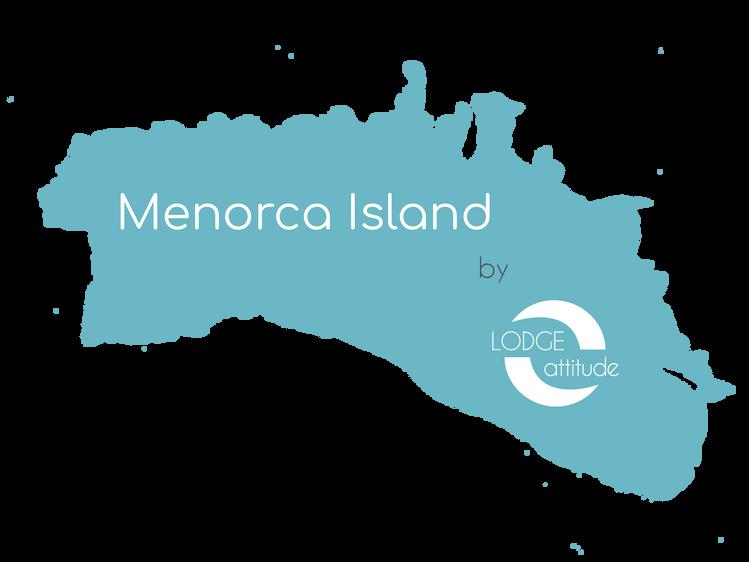 Menorca Island by Lodge Attitude