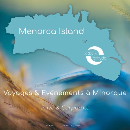 Menorca Island by Lodge Attitude   agence réceptive à Minorque   Evénements et Voyages