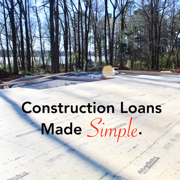 Construction Loans Made Simple