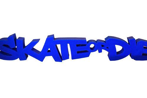 Nome decorativo Skate or Die - impressão 3D