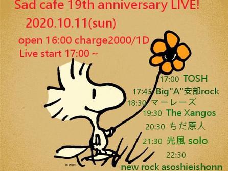 2020年10月11日(sun)SAD CAFE 19TH LIVE!!!!