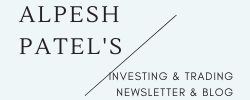Alpesh Patel How to Invest Newsletter