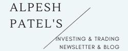 Alpesh Patel How to Invest Newsletter