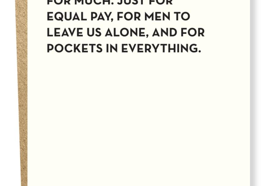women aren't asking for much card
