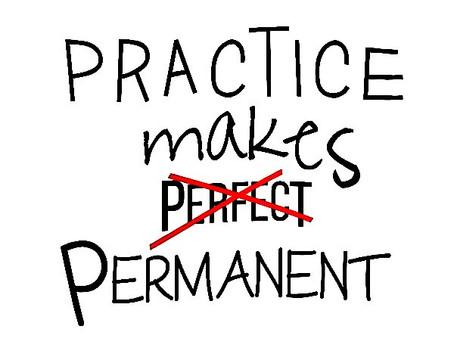 Practice Makes Permanent