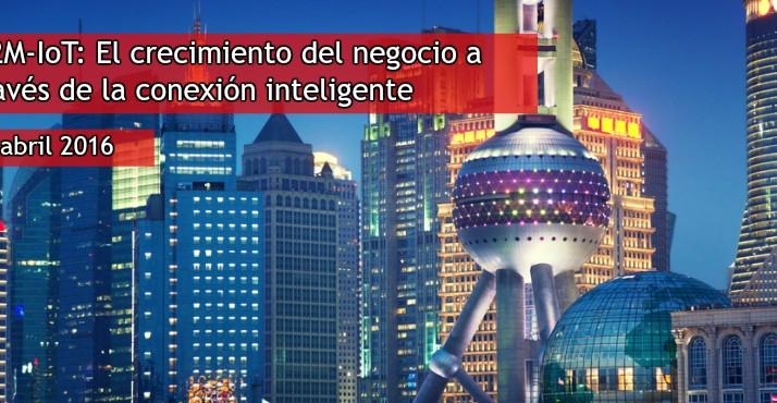 Jornada M2M - IoT: el crecimiento del negocio a través de la conexión inteligente (14/4/2016)