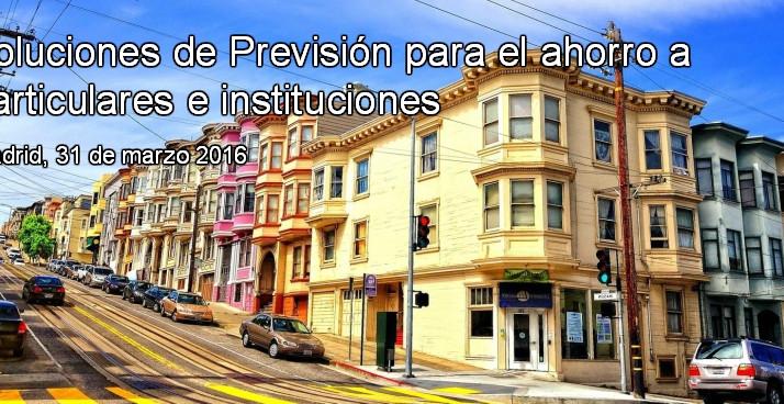 """Executive Forum organiza la Jornada """"Soluciones de previsión para el ahorro a particulares e in"""