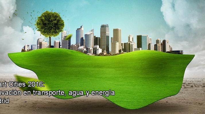 """Jornada """"Smart Cities 2016: Innovación en transporte, agua y energía"""""""