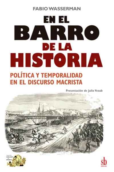 En el barro de la historia. Política y temporalidad en el discurso macrista