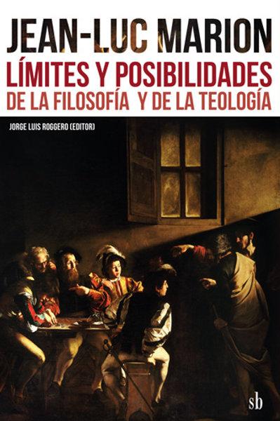 Jean-Luc Marion: Límites y posibilidades... Jorge Roggero (ed.)