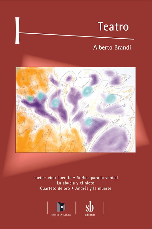 Teatro 1. Obras y pinturas de Alberto Brandi