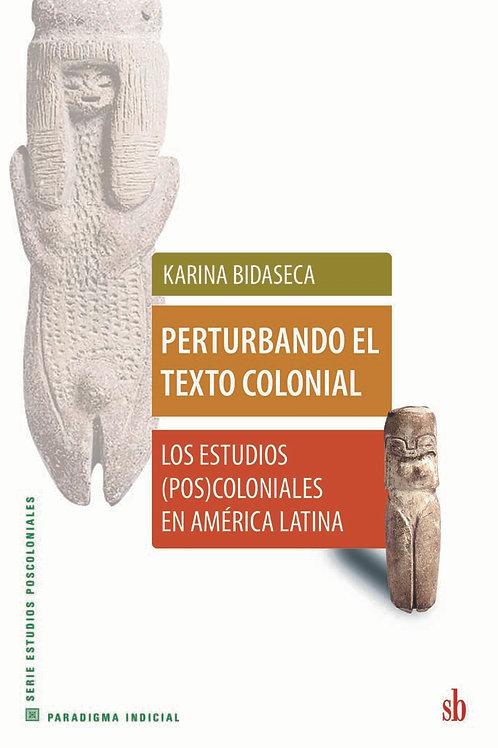 Perturbando el texto colonial, Karina Bidaseca