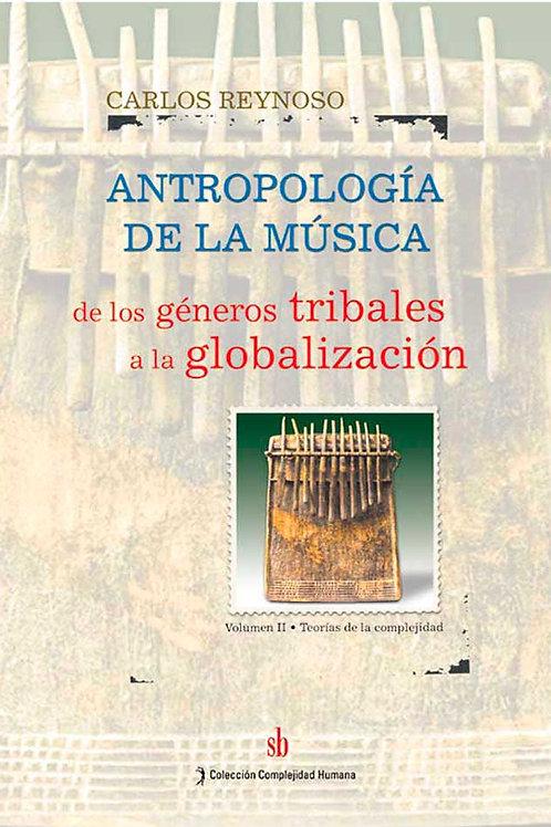 Antropologia de la musica. Vol. II, Carlos Reynoso