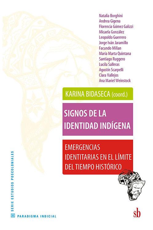 Signos de la identidad indigena, Karina Bidaseca