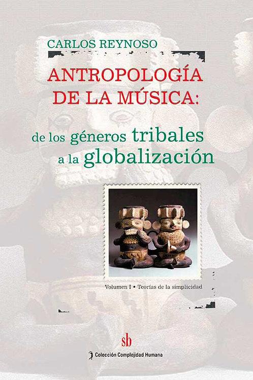 Antropologia de la musica. Vol. I, Carlos Reynoso