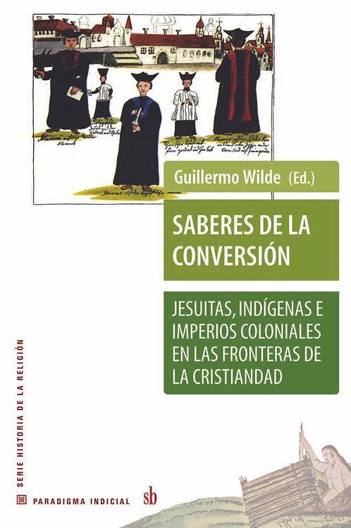 Saberes de la conversion, de Guillermo Wilde