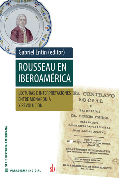 Rousseau en Iberoamérica, Gabriel Entin (ed.)