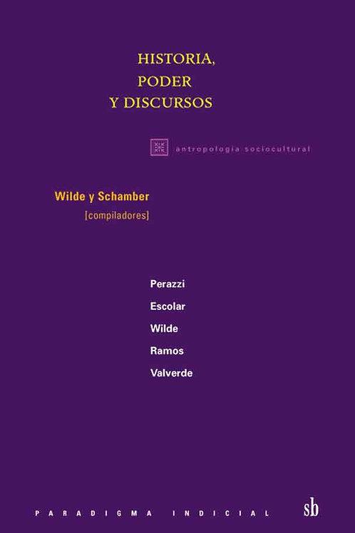 Historia, poder y discurso, Wilde y Schamber (eds)